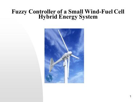 1 Fuzzy Controller of a Small Wind-Fuel Cell Hybrid Energy System.