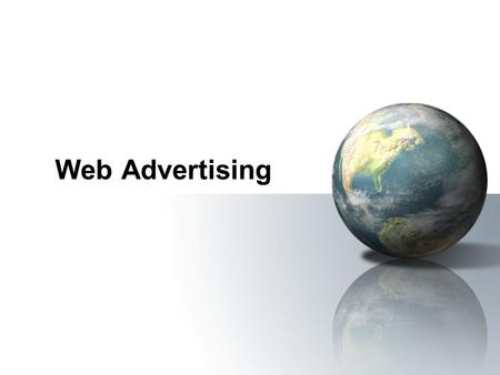 Web Advertising. Electronic CommercePrentice Hall © 2006 2 Web Advertising Overview of Web Advertising interactive marketing Online marketing, enabled.