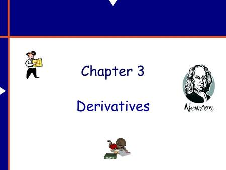 Chapter 3 Derivatives. Can u imagine if, anything on that bridge wasn't move?