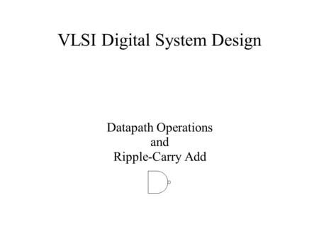 VLSI Digital System Design Datapath Operations and Ripple-Carry Add.