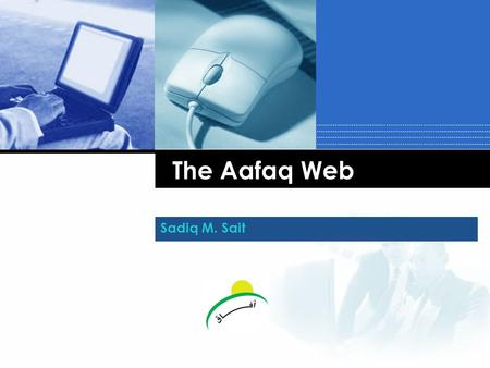 Company LOGO The Aafaq Web Sadiq M. Sait. Outline  The Team  Roles & Responsibilities  Methodology  Milestones  Challenges.