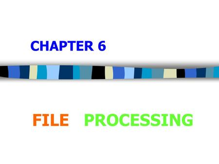 CHAPTER 6 FILE PROCESSING. 2 Introduction  The most convenient way to process involving large data sets is to store them into a file for later processing.