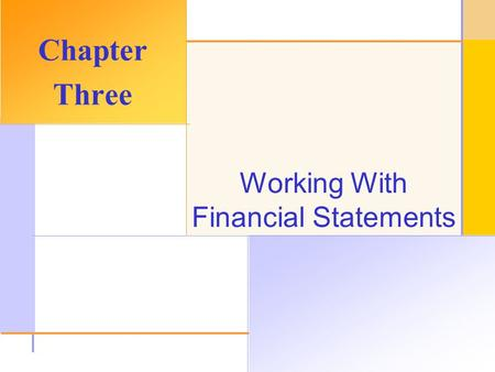 © 2003 The McGraw-Hill Companies, Inc. All rights reserved. Working With Financial Statements Chapter Three.
