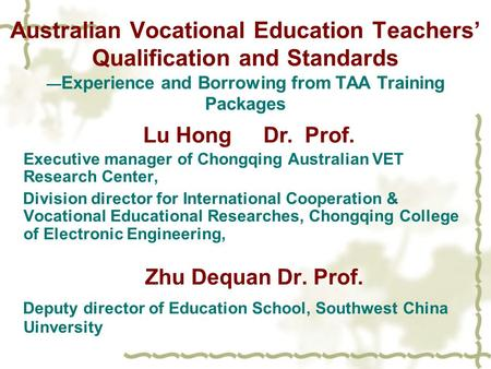Australian Vocational Education Teachers' Qualification and Standards — Experience and Borrowing from TAA Training Packages Executive manager of Chongqing.