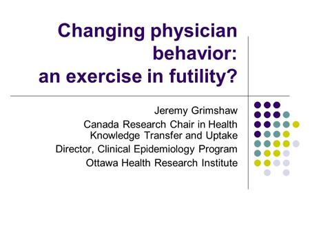 Changing physician behavior: an exercise in futility?