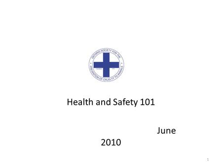 Health and Safety 101 June 2010 1. Workshop Objectives: Provide an overview of Health and Safety Legislation and how it affects you and your Branch/Affiliate.