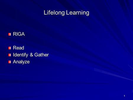 1 Lifelong Learning RIGARead Identify & Gather Analyze.