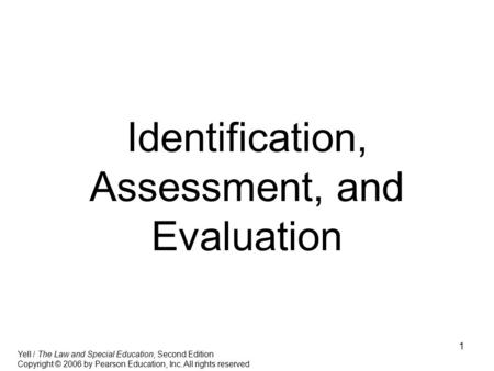 Identification, Assessment, and Evaluation