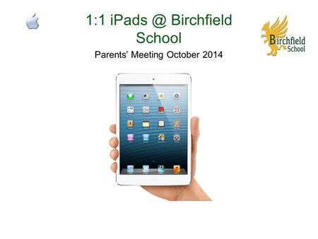 1:1 Birchfield School Parents' Meeting October 2014.