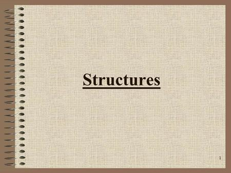 1 Structures. 2 C gives you several ways to create a custom data type. –The structure, which is a grouping of variables under one name and is called an.