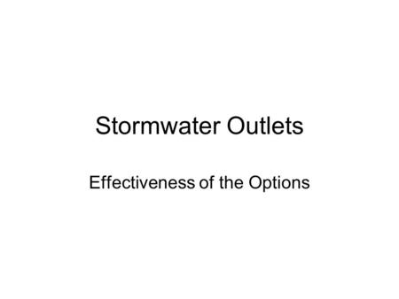 Stormwater Outlets Effectiveness of the Options. Stormwater Outlets Several options are available, such as the infiltration basins under the parking lots.