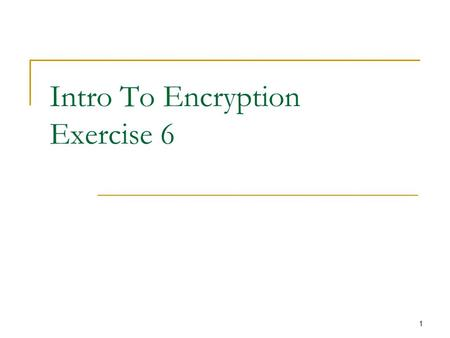 1 Intro To Encryption Exercise 6. 2 Problem Is every (weak) CRHF also a OWF.