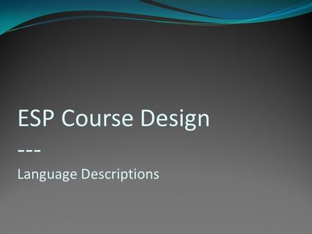 ESP Course Design --- Language Descriptions