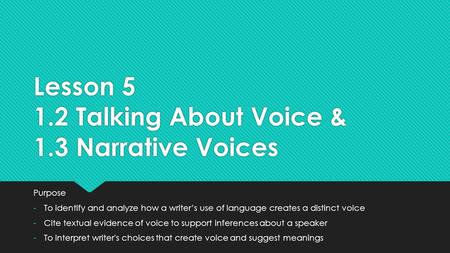 Lesson Talking About Voice & 1.3 Narrative Voices