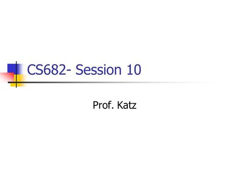 CS682- Session 10 Prof. Katz. Well-Known Attacks By far the most common security vulnerabilities Attacks that Script-Kiddies are capable of performing.