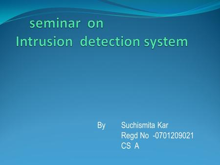 seminar on Intrusion detection system