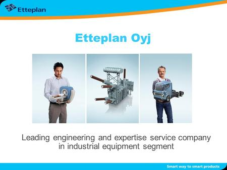 Leading engineering and expertise service company in industrial equipment segment Etteplan Oyj.