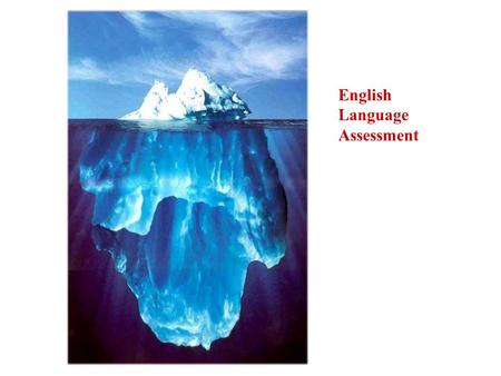 English Language Assessment. English Language Assessment Policy background.