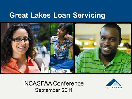 Great Lakes Loan Servicing NCASFAA Conference September 2011.
