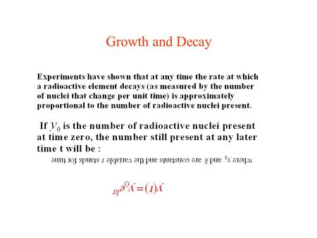 Growth and Decay. The Half-Life Time of a Radioactive Elements.