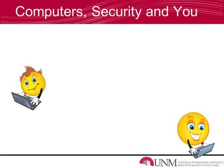 Computers, Security and You. Why exactly are we here?