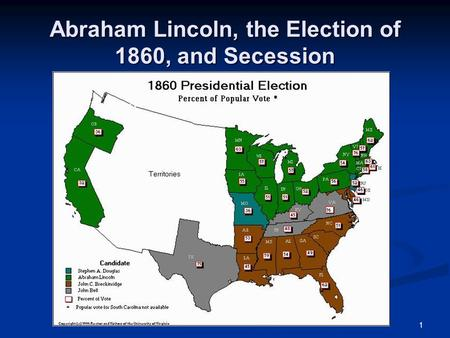 1 Abraham Lincoln, the Election of 1860, and Secession.