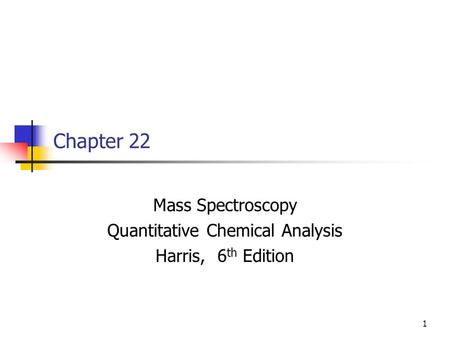 Mass Spectroscopy Quantitative Chemical Analysis Harris, 6th Edition