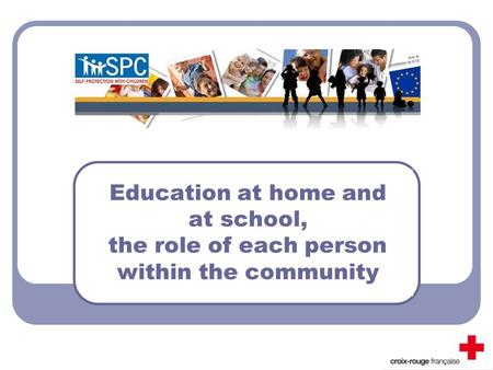 Education at home and at school, the role of each person within the community.
