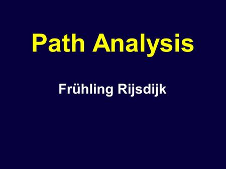 Path Analysis Frühling Rijsdijk. Biometrical Genetic Theory Aims of session:  Derivation of Predicted Var/Cov matrices Using: (1)Path Tracing Rules (2)Covariance.