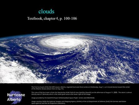 Textbook, chapter 4, p. 100-106 clouds. Cloud classification Originally by Luke Howard (1850's) Currently used nomeclature based on Abercromy & Hildebrandsson.