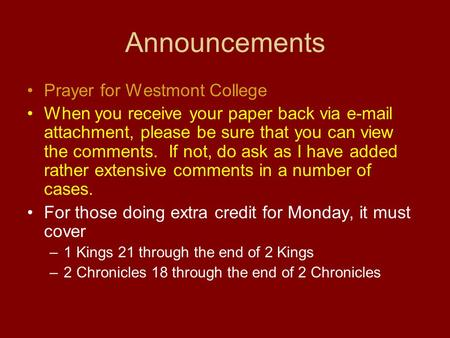 Announcements Prayer for Westmont College When you receive your paper back via e-mail attachment, please be sure that you can view the comments. If not,