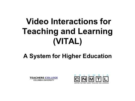 Video Interactions for Teaching and Learning (VITAL) A System for Higher Education.