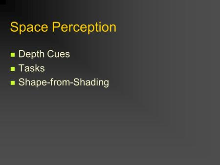 Space Perception Depth Cues Tasks Shape-from-Shading.