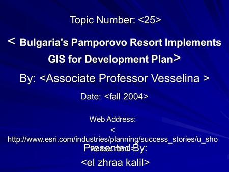 Presented By: By: By: Web Address: Topic Number: Topic Number: Date: Date: