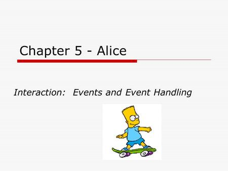 Interaction: Events and Event Handling