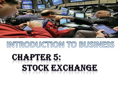 What is a Stock Exchange? Is traditionally a place where stocks (shares), bonds, and other financial instruments and derivatives (of the stocks) are traded.
