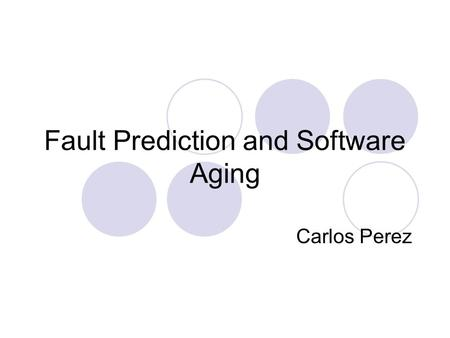 Fault Prediction and Software Aging