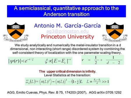 A semiclassical, quantitative approach to the Anderson transition Antonio M. García-García Princeton University We study analytically.