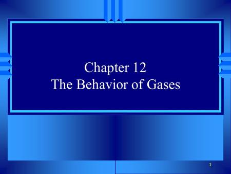 1 Chapter 12 The Behavior of Gases. 2 Section 12.1 The Properties of Gases u OBJECTIVES: Describe the properties of gas particles.
