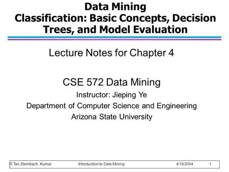 Lecture Notes for Chapter 4 CSE 572 Data Mining