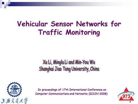 1 Vehicular Sensor Networks for Traffic Monitoring In proceedings of 17th International Conference on Computer Communications and Networks (ICCCN 2008)