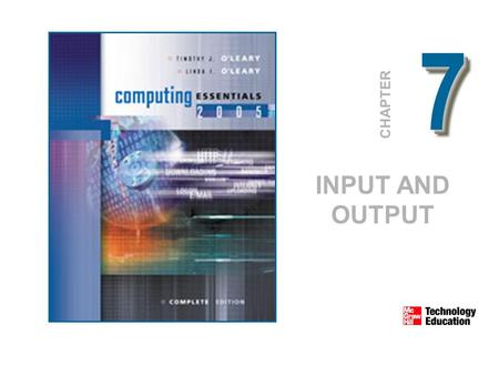 77 CHAPTER INPUT AND OUTPUT. © 2005 The McGraw-Hill Companies, Inc. All Rights Reserved. 7-2 Competencies Define input Describe keyboard entry, pointing.