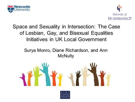 University of H UDDERSFIEL D Space and Sexuality in Intersection: The Case of Lesbian, Gay, and Bisexual Equalities Initiatives in UK Local Government.