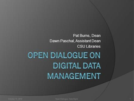 Open Dialogue on Digital Data management