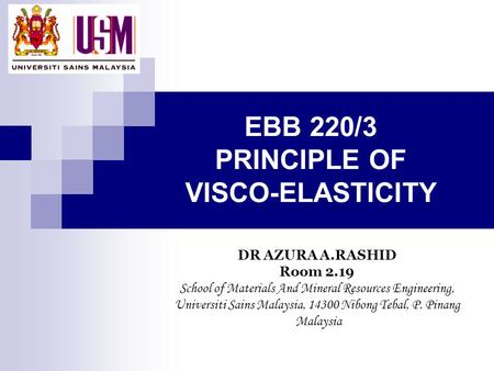 EBB 220/3 PRINCIPLE OF VISCO-ELASTICITY