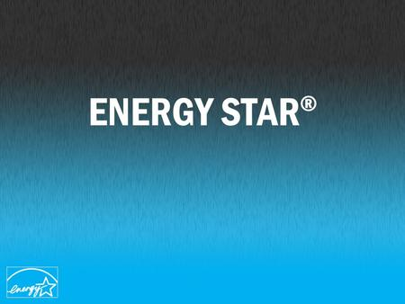 ENERGY STAR ®. Earning the ENERGY STAR ® means a product meets strict energy efficiency guidelines set by the US Environmental Protection Agency and the.