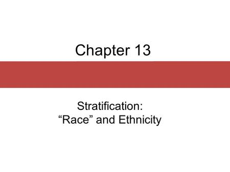 "Stratification: ""Race"" and Ethnicity"