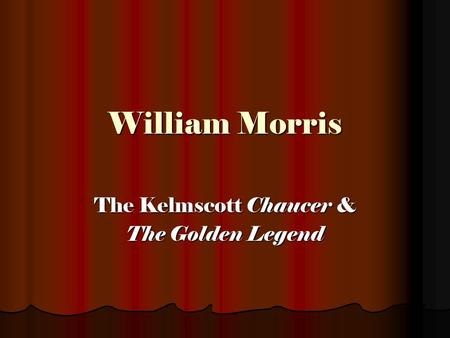 William Morris The Kelmscott Chaucer & The Golden Legend.