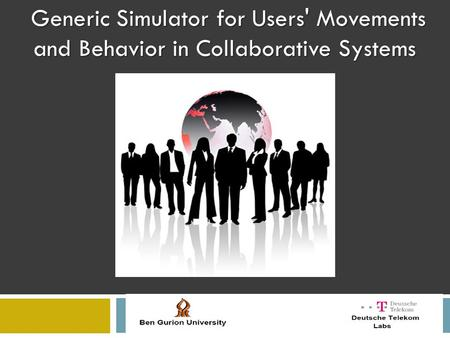 Generic Simulator for Users' Movements and Behavior in Collaborative Systems.