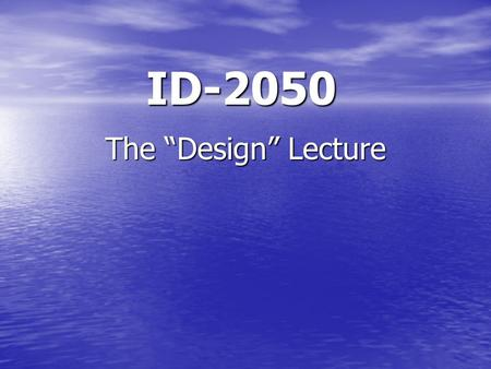 "ID-2050 The ""Design"" Lecture. Today Document Design Information Design Tufte's ""Data Maps"" BREAK Graphical Excellence in practice."